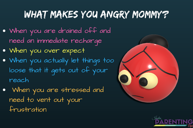 Dont be an angry mom   What makes you angry mommy