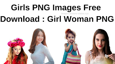Girls PNG Images Free Download : Girl Woman PNG