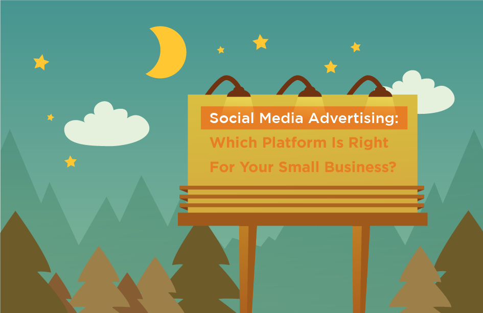 Social Media Advertising: Which Platform is Right for Your Organization.