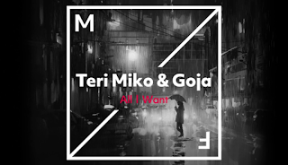 Teri Miko & Goja All I Want Mp3