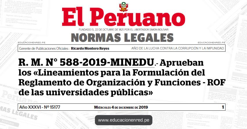 R. M. N° 588-2019-MINEDU - Aprueban los «Lineamientos para la Formulación del Reglamento de Organización y Funciones - ROF de las universidades públicas»