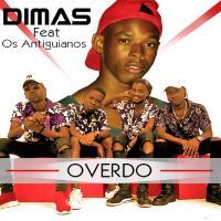 Dimas Feat. Os Antiguianos - Overdo