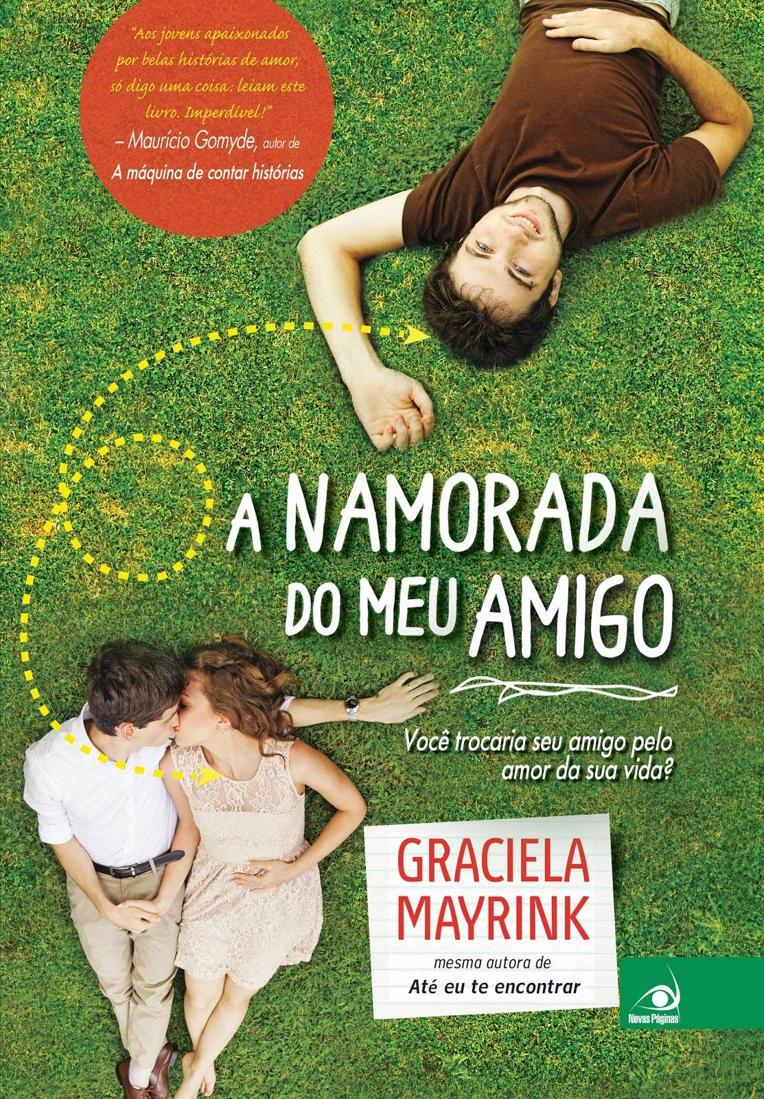 http://thebestwordsbr.blogspot.com.br/2014/08/namorada-do-meu-amigo-graciela-mayrink.html