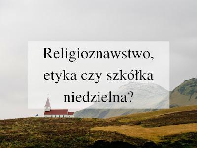 religia w szkole, publiczna edukacja, świecka szkoła, państwo wyznaniowe, kościół