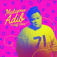 Lirik Lagu Adib Feat Alif SleeQ Matamu