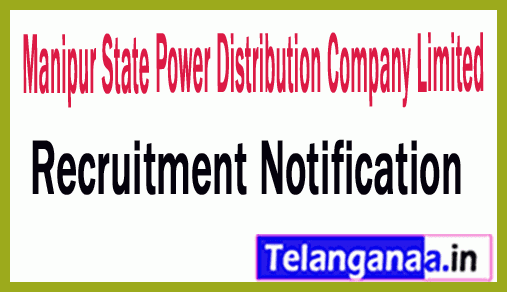 Manipur State Power Distribution Company Limited MSPDCL Recruitment Notification