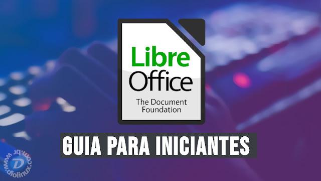 LibreOffice liberá seu guia oficial para iniciantes, baixe agora!