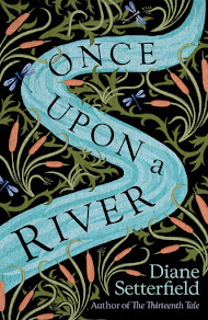 Once Upon a River – 12 May
