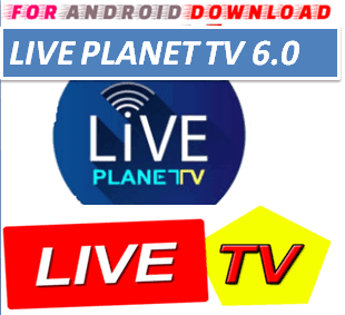 FOR ANDROID DOWNLOAD: Android LivePlanetTV6 0 IPTV Apk -Update