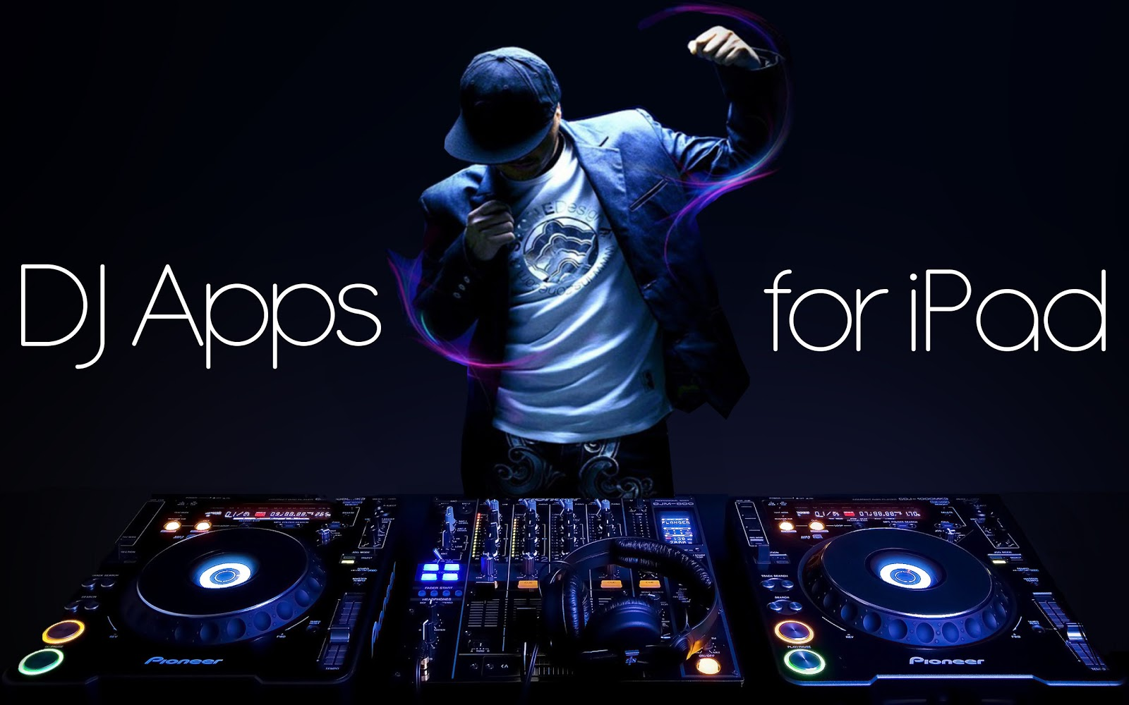 6 Best Pro DJ Apps for iPad