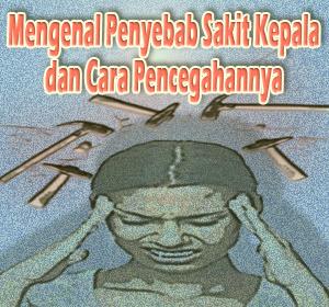 Tips Menghindari Sakit Kepala Dengan Mengenal Penyebab dan Cara Pencegahannya