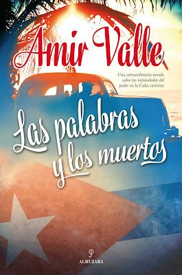Las palabras y los muertos - Amir Valle (2015)