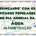 ATIVIDADES DE ALFABETIZAÇÃO - ÁGUA E DITADOS POPULARES - 1º ANO/ 2º ANO
