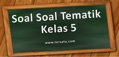 download uh tematik kelas 5, tema 6 7 8 9 k 13, kurtilas, revisi terbaru 2017, 2018, 2019, 2020 file pdf, word, edit, iklan