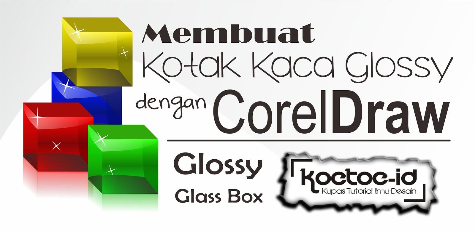 Tutorial CorelDraw - Membuat Kotak Kaca Glossy dengan ...
