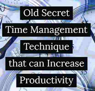 old secret time management technique that can increase productivity