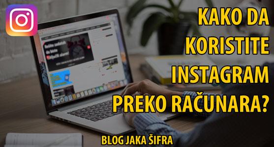 Kako da koristite Instagram preko računara? (BEZ INSTALACIJE PROGRAMA)