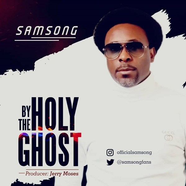 Samsong – By The Holy Ghost