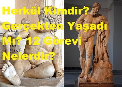 Herkül Kimdir? Gerçekten Yaşadı Mı? 12 Görevi Nelerdir?