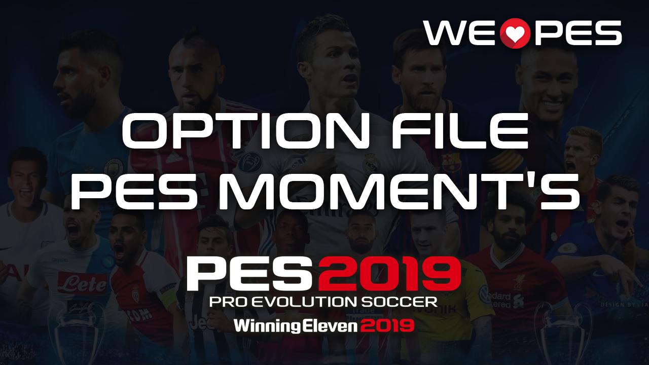 Option File | PES Moment's v1 0 | PES 2019 | PS4