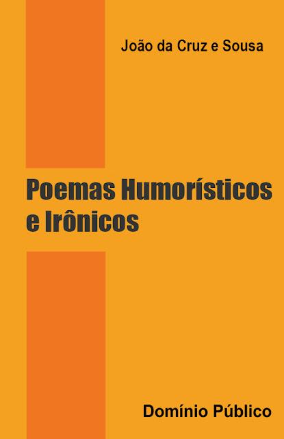 Poemas Humorísticos e Irônicos - João da Cruz e Sousa