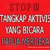 Koloni Indonesia STOP Tangkap Aktivis Papua Merdeka