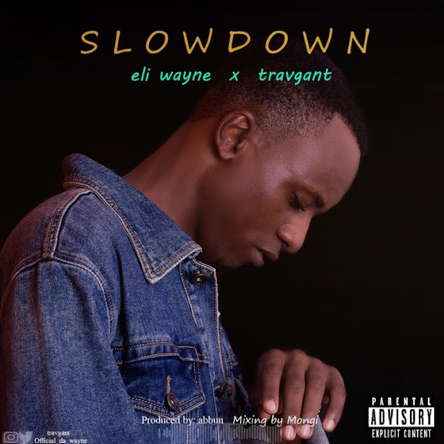 Travgant X Eli Wayne - Slow Down