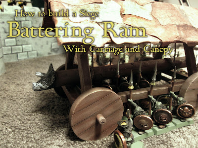 How to build a Siege Battering Ram with Carriage and Canopy for Warhammer