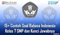 Lengkap - 15+ Contoh Soal Bahasa Indonesia Kelas 7 SMP dan Kunci Jawabnya Terbaru