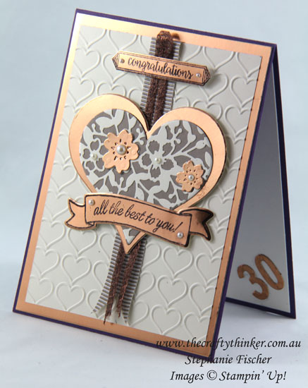 Copper, Anniversary Card, Bloomin' Heart, Sweet & Sassy, #thecraftythinker, Stampin Up Australia Demonstrator, Stephanie Fischer, Sydney NSW