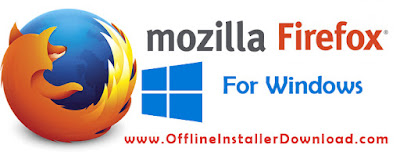 Mozilla Firefox Offline Installers download for Windows, Mac,LInux