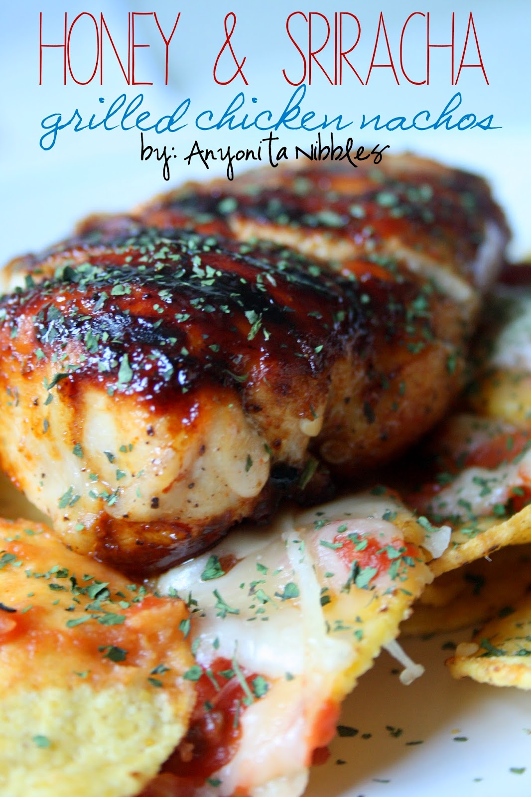 Mouthwatering and gluten free honey & Sriracha grilled chicken nachos from Anyonita Nibbles