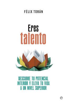 LIBRO - Eres Talento  Félix Torán (La Esfera de los Libros - 16 Febrero 2016)  AUTOAYUDA & PSICOLOGIA  Edición papel & digital ebook kindle  Comprar en Amazon España