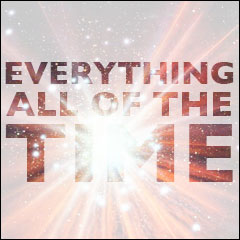 Everything All Of The Time: The Meaning of Life:  Chapter 1: The Creation of the Universe; The Beginning of Everything; And the Definition of God v1.0