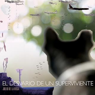 JULIO DE LA ROSA ESTRENA EL SINGLE 'EL DESVARÍO DE UN SUPERVIVIENTE'