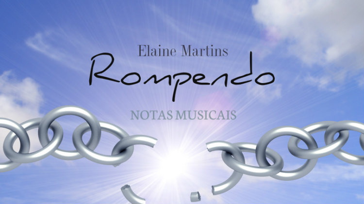 Rompendo - Elaine Martins - Cifra melódica
