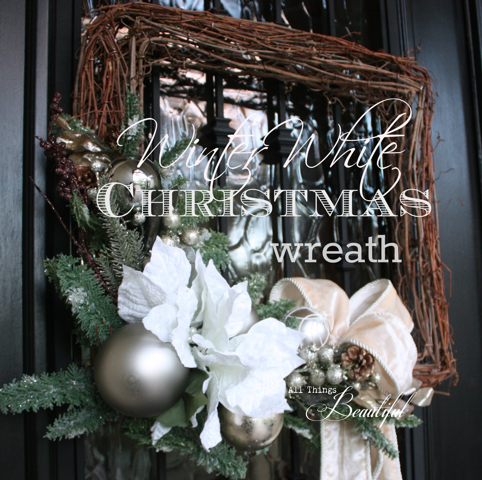 All Things Beautiful: Winter White {Christmas Wreaths}