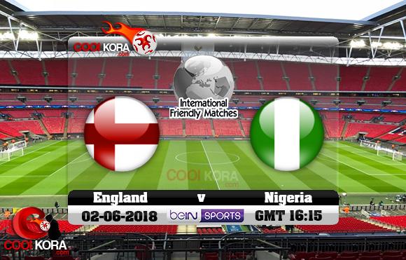 مشاهدة مباراة إنجلترا ونيجيريا اليوم 2-6-2018 مباراة ودية