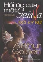 Hồi ức Của Một Geisha - Đời Kỹ Nữ - Arthur Golden