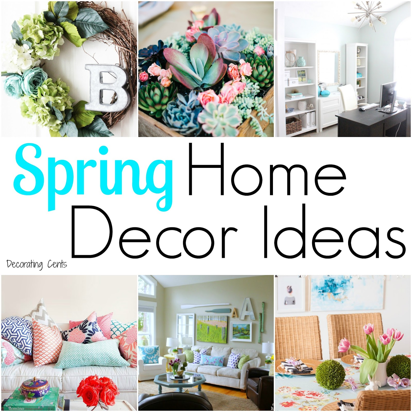 Decorating cents spring home decor ideas for Decorations for a home
