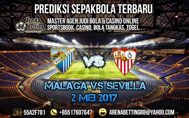 PREDIKSI BOLA MALAGA VS SEVILLA 02 MEI 2017
