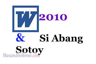 Microsoft 2010 dan Si Abang sotoy