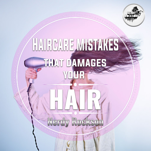 Haircare mistakes that damages your hair