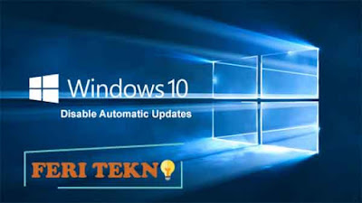 Disable windows 10 updates - Feri Tekno