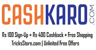 CashKaro Loot Offer - Get Rs.100 On Signup + Rs.400 Cashback On Shopping (Bank Transfer)