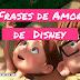 Imagenes con frases de amor de personajes de Disney