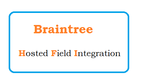 Hosted Field Integration - Braintree