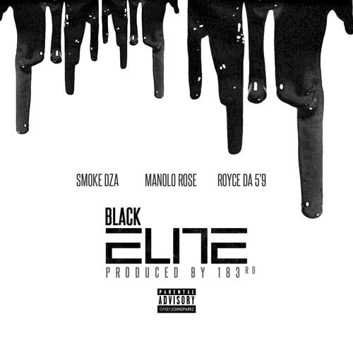 "Smoke DZA & Manolo Rose - ""Black Elite"" f. Royce 5'9"""