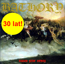 "Bathory - 30 lat ""Blood Fire Death"""