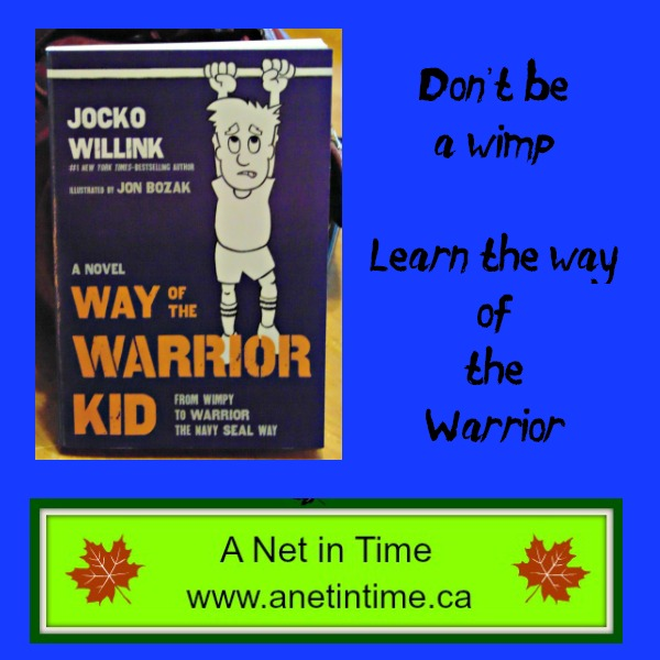 way of the warrior kid from wimpy to warrior the navy seal way a novel